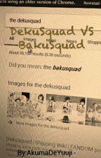 DekuSquad VS BakuSquad by AkumaDeYuuji
