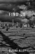 Find Us by elfordalley