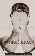 Falling Apart  » BoyxBoy by Alexithymie