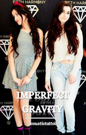 Imperfect Gravity [Camren]