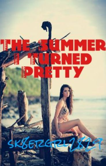 The Summer I Turned Pretty by sk8ergrl2829