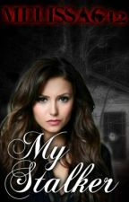 My Stalker by Melissa642