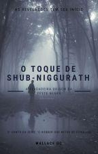 O Toque de Shub-Niggurath by WallaceOC