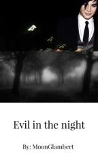 Evil in the night by MoonGlambert