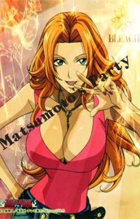 Matsumoto's Party (Bleach Fanfiction) [Completed] by dragonlover098