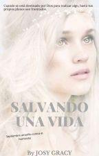 Salvando una Vida by Josygracy