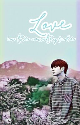 [OngNiel] Love in the Countryside