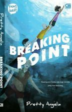 BREAKING POINT (GRAMEDIA PUSTAKA UTAMA) by pretty_angelia