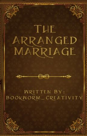 The Arranged Marriage by Bookworm_Creativity