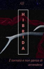 LA HIBRIDA MÁS PODEROSA by AB-QUEEN