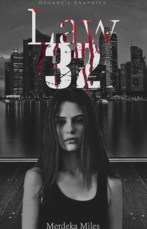 Law 32 by melaka89