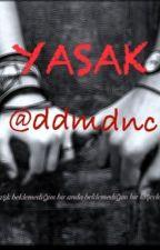 YASAK by ddmdnc