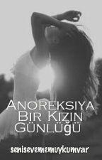 Anoreksiya bir kızın günlüğü by senisevememuykumvar