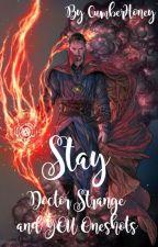 Stay (Doctor Strange x YOU OneShots) by cumberxhoney