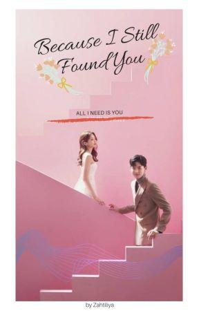 Because I Still Found You by Zahtiliya