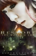 Restore: The World's End by rimacchi-
