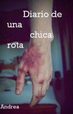 Diario de una chica rota. by Cleoria