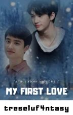 """My First Love """"A True Story About Me"""" by treseluf4ntasy"""
