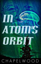 In Atom's Orbit by MurphyChapelwood