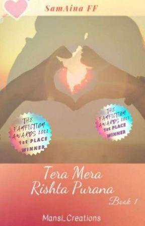 #Wattys2019 SamAina FF ~TERA MERA RISHTA PURANA~BOOK 1(ONGOING) by Mansi_Creations