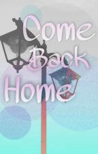Come Back Home by -Corina-Haydn-