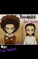 Boondocks: Short Stories  by poeticallycreative