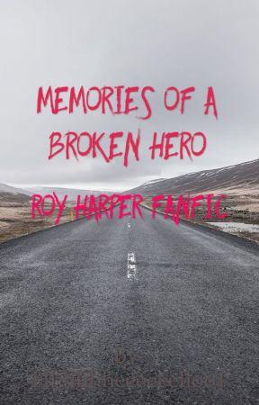 Memories of a Broken Hero (Roy Harper Fanfic) by Hhhhhheeeeeelloo1