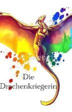 Die Drachenkriegerin by AryaFischer