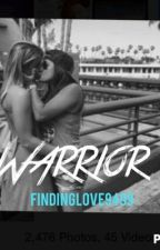 Warrior (girlxgirl) by findinglove9499