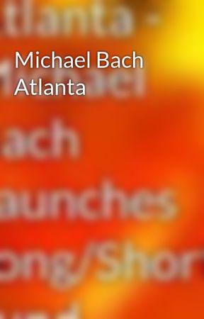 Michael Bach Atlanta by bachmichaelatlanta