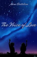 The Voice of Love by OliviaCoeurdevey