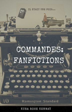 Commandes : Fanfictions by KuraRoseKenway