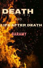 Death and Life after death by Baramy