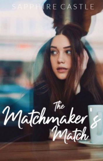 The Matchmakers Match Sapphire Castle Wattpad