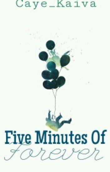 Five Minutes Of Forever