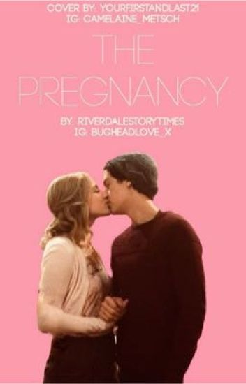 The pregnancy [SEQUEL TO NEW BEGINNINGS] - Riverdale fanfics