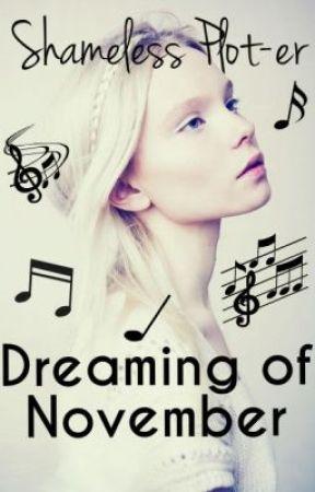 Dreaming of November{Unedited} by ShamelessPlot-er