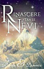Rinascere Tra Le Nevi by SognatoriTraLeNuvole