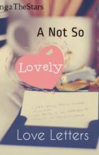 A Not-So-Lovely Love Letter by Sing2TheStars