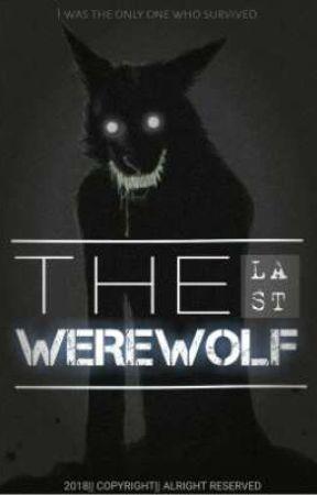The Last Werewolf || ✔ by NKHeta