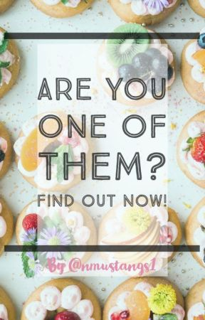 Are you one of them? Find out now! by nmustangs1