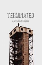 Terminated by unstoppableforce