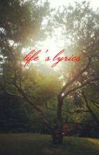 life's lyrics by beauty3656