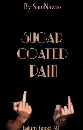 Sugar Coated Pain [Boxer!Calum Hood AU] by SumNawaz