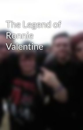 The Legend of Ronnie Valentine by AndrewCook
