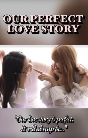 Our Perfect Love Story (Jenlisa) by itsLiNi23