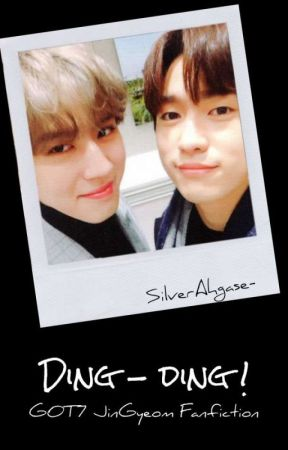 [SU] Ding-ding! | Got7 JinGyeom Malay Fanfic by SilverAhgase-