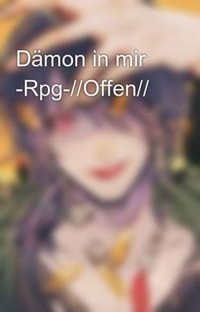 Dämon in mir -Rpg-//Offen// by Annas_Rpg_Ecke