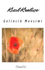 Kızıl Kraliçe: Gelincik Mevsimi (2. Kitap) by CansuUredi