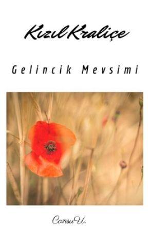 Kızıl Kraliçe: Gelincik Mevsimi by CansuUredi